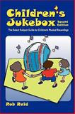 Children's Jukebox : The Select Subject Guide to Children's Musical Recordings, Reid, Rob, 083890940X