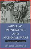 Museums, Monuments, and Parks, Denise D. Meringolo, 1558499407