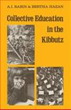 Collective Education in the Kibbutz : From Infancy to Maturity, , 3662389401
