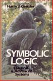 Symbolic Logic : Classical and Advanced Systems, Gensler, Harry J., 0138799415