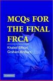 MCQs for the Final FRCA, Elfituri, Khaled  and Arthurs, Graham, 0521689414