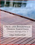 Deck and Boardwalk Design Essentials, Edgar, Stubbersfield, 0987399411
