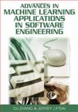 Advances in MacHine Learning Applications in Software Engineering, Du Zhang and Jeffrey J. P. Tsai, 1591409411