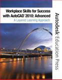 Workplace Skills for Success with AutoCAD 2010 : Advanced, Koser, Gary and Zirwas, Dean, 0137009410
