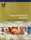 Paying for Health Care in America : How Can We Make It More Affordable? (Issue in Brief), Rourke, Brad, 0945639414