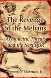 The Revenge of the Melians : Asymmetric Threats and the Next QDR, McKenzie, Kenneth F., Jr., 1410219410