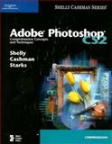 Adobe Photoshop CS2 : Comprehensive Concepts and Techniques, Shelly, Gary B. and Cashman, Thomas J., 1418859419