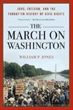 The March on Washington, William P. Jones, 0393349411