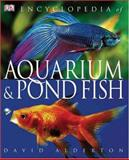 Encyclopedia of Aquarium and Pond Fish, David Alderton, 0756609410