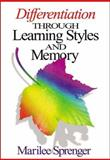 Differentiation Through Learning Styles and Memory, Sprenger, Marilee, 0761939415
