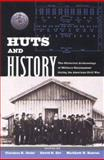 Huts and History : The Historical Archaeology of Military Encampment During the American Civil War, , 0813029414