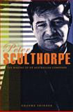Peter Sculthorpe : The Making of an Australian Composer, Skinner, Graeme, 0868409413