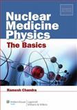 Nuclear Medicine Physics, Chandra, Ramesh, 1451109415