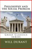 Philosophy and the Social Problem, Will Durant, 1491019417