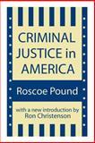 Criminal Justice in America, Pound, Roscoe, 1560009411