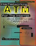 InterNetworking ATM : For the Internet and Enterprise Networks, Chiong, John, 0070119414