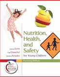 Nutrition, Health, and Safety for Young Children : Promoting Wellness, Sorte, Joanne and Daeschel, Inge, 0132349418