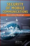 Security of Mobile Communications, Boudriga, Noureddine, 0849379415