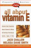 All about Vitamin E, Melissa D. Smith, 0895299410