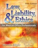Law, Liability, and Ethics for Medical Office Professionals, Flight, Myrtle R. and Meacham, Michael R., 1428359419