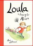Loula Is Leaving for Africa, Anne Villeneuve, 1554539412