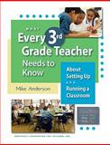 What Every 3rd Grade Teacher Needs to Know about Setting up and Running a Classroom, Anderson, Mike, 1892989417