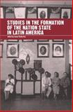 Studies in the Formation of the Nation-State in Latin America, , 1900039419