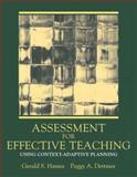 Assessment for Effective Teaching : Using Context-Adaptive Planning, Hanna, Gerald S. and Dettmer, Peggy, 0205389414