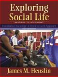 Exploring Social Life : Readings to Accompany Essentials of Sociology:A down-to-Earth Approach, Henslin, James M., 0205459412