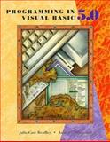 Programming in Visual BASIC Version 5.O, Bradley, Julia C. and Millspaugh, Anita C., 0256259410