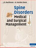Spine Disorders : Medical and Surgical Management, Bartleson, J. D. and Deen, H. Gordon, 0521889413