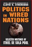 Politics in Wired Nations : Selected Writings of Ithiel de Sola Pool, , 0765809419