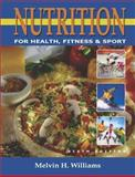 Nutrition for Health, Fitness and Sport with PowerWeb, Williams, Melvin H., 0072489413