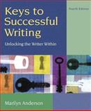 Keys to Successful Writing : Unlocking the Writer Within, Anderson, Marilyn, 0205519415