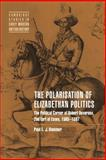 The Polarisation of Elizabethan Politics : The Political Career of Robert Devereux, 2nd Earl of Essex, 1585-1597, Hammer, Paul E. J., 0521019419