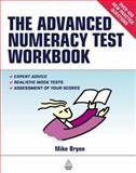 The Advanced Numeracy Test Workbook, Mike Bryon, 0749439416