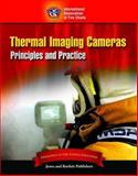 Thermal Imaging Cameras : Principles and Practice, Flanagan, Don and Dunbar, Mark, 0763749419