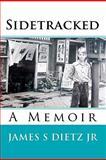 Sidetracked, James S. Dietz, 1452859418