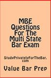 MBE Questions for the Multi State Bar Exam, Value Bar Prep, 1500509418