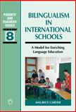 Bilingualism in International Schools : A Model for Enriching Language Education, Carder, Maurice, 1853599417