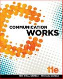 Communication Works W/ Connect Plus Access Card, Gamble, Teri and Gamble, Michael, 007766941X