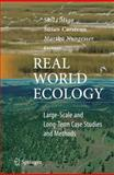 Real World Ecology : Large-Scale and Long-Term Case Studies and Methods, , 0387779418