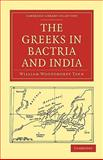 The Greeks in Bactria and Indi, Tarn, William Woodthorpe, 1108009417