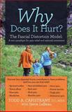 Why Does It Hurt? the Fascial Distortion Model, Todd Capistrant, 1592989411