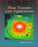 Heat Transfer with Applications, Hagen, Kirk D., 0135209412