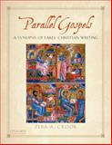 Parallel Gospels : A Synopsis of Early Christian Writing, Crook, Zeba A., 0199739412