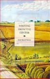 Writing from the Center, Sanders, Scott R., 0253329418
