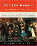 For the Record : A Documentary History of America: from Reconstruction Through Contemporary Times, , 0393919412