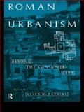 Roman Urbanism : Beyond the Consumer City, , 0415619416