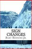Sign Changes, Bart Hopkins, 1492369411